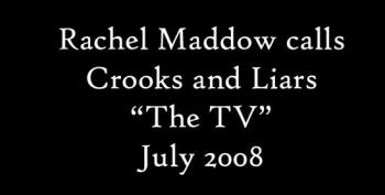 Blast From The Past: Rachel Maddow Praises C&L On Air America, 2008!