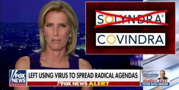 Laura Ingraham Freaks Out: 'Radical Left' Taking Advantage Of COVID