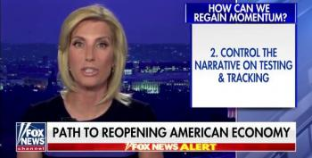 Laura Ingraham Tells Trump He Needs To 'Control The Narrative' On Testing And Tracking