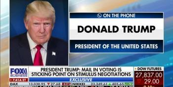 Trump Admits He Is Holding Up Stimulus Package To Prevent Funding For Mail In Voting