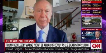 David Gergen: I Wake Up Some Mornings Feeling Like We Are In The Grips Of A Mad Man