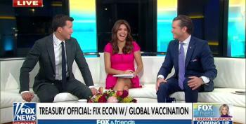 Fox Hosts Mock Notion That World Needs To Be Vaccinated For Economy To Stabilize
