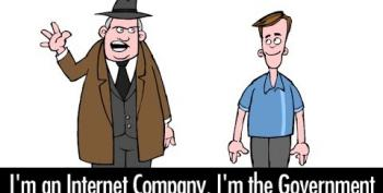 I'm An Internet Company, I'm The Government