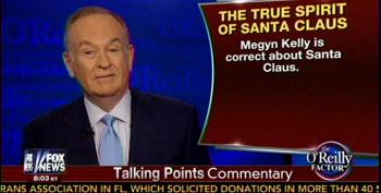 O'Reilly: 'Megyn Kelly Is Correct. Santa Is A White Person'