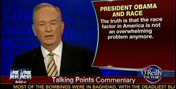 Bill O'Reilly Declares Race Is Not An 'Overwhelming Problem Anymore'