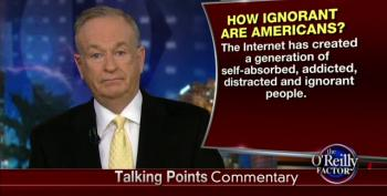Bill O'Reilly Complains About Americans Being 'Self-Absorbed And Ignorant'