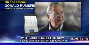 Warmongers On Parade: Rumsfeld Joins The Right Wing Chorus To Attack Obama On Ukraine