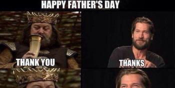 Open Thread - Happy Father's....Wait, What?
