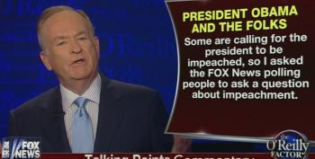 O'Reilly's 'Just Asking' If President Obama Should Be Impeached