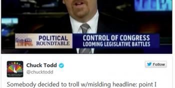 Memo To Chuck Todd: Your Job Is The Thing You Think Isn't Your Job
