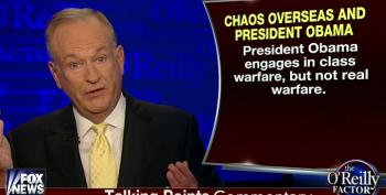Bill O'Reilly Attacks Obama For Engaging In 'Class Warfare But Not Real Warfare'