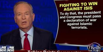 Bill O'Reilly Wants President Obama And Congress To Declare War Against Islamic Terrorists