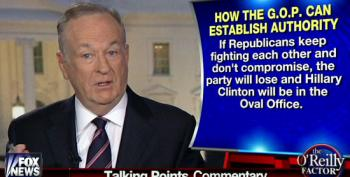Bill O'Reilly Tells Republicans To Compromise Or Else Hillary Will Get 'Em!