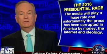 Bill-O Complains That The American Press Has Been Corrupted By Money, Internet, Ideology