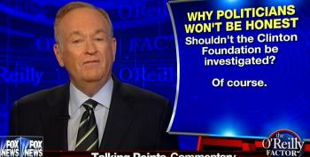 O'Reilly Demands That The FBI Investigate The Clinton Foundation
