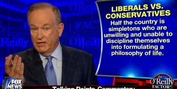 Bill O'Reilly: More Americans Identify As Liberals Because They're 'Simpletons'