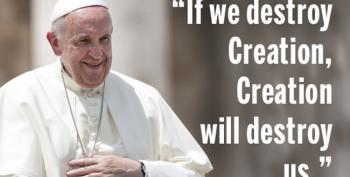 Right Wing Called Pope Francis Their Friend Until Climate Change Encyclical