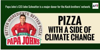 Papa John's: Pizza With A Side Of Koch And Climate Denial