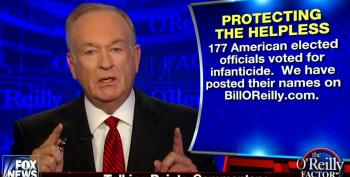 Bill O'Reilly's Doing His Best To Get Someone Else Killed Over Abortion