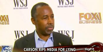 Ben Carson Runs To Fox 'News' To Complain About The Media Lying