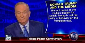 O'Reilly Pretends Trump Won't Get A 'Fair Shake From The Press'