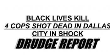 Drudge, Former Rep. Joe Walsh React To Dallas Shooting With Racism And Hate