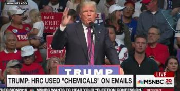 Trump Is Sure Hillary 'Used Chemicals' To Delete Her Emails