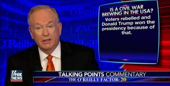 What's Behind O'Reilly's Fearmongering About Civil War In America?