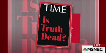 'Is Truth Dead?' No, But It's Taking An Awful Beating