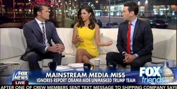 Fox Yappers Angry That Media Isn't Carrying Water For Phony Trump Unmasking 'Scandal'