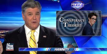 Hannity Unhinged: Rachel Maddow Edition