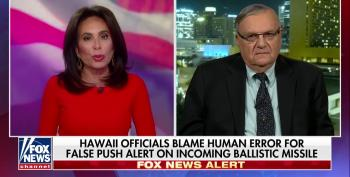 Joe Arpaio Suggests HI False Missile Alert Was Part Of A Conspiracy Involving Obama's Birth Certificate