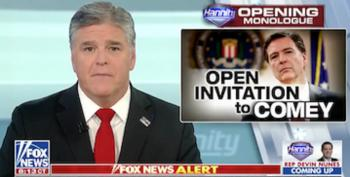 Hannity Suggests It's Comey's Patriotic Duty To Appear On His Show