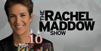 The Rachel Maddow Show Celebrates 10 Years, And Gives Us Hope