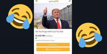 MAGA Chumps Contribute Millions To Trump's Wall 'Go Fund Me'
