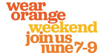 Wear Orange Weekend To End Gun Violence, June 7-9