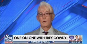 Fox News Tries To Inflate Trey Gowdy's Battered Reputation After Trump Hires Him