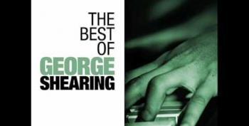 C&L's Late Nite Music Club, RIP George Shearing