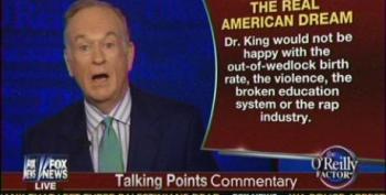 Bill O'Reilly Uses MLK To Attack Single Mothers And Civil Rights Leaders