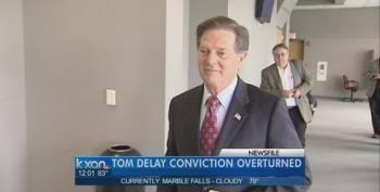 Breaking News, Or Not: Tom DeLay's Conviction Overturned