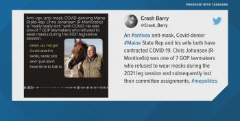 Maine Lawmaker Who Downplayed Virus, Mocked Vaccines, Contracts COVID-19