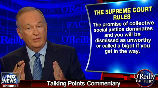 Yet Another Unhinged Rant As Bill O'Reilly Attacks Liberals And Supreme Court