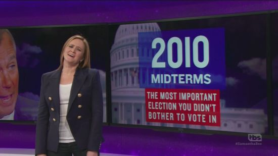 samantha bee explains why 2010 midterm election was most important