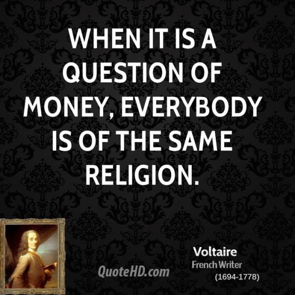voltaire-writer-when-it-is-a-question-of-money-everybody-is-of-the.jpg