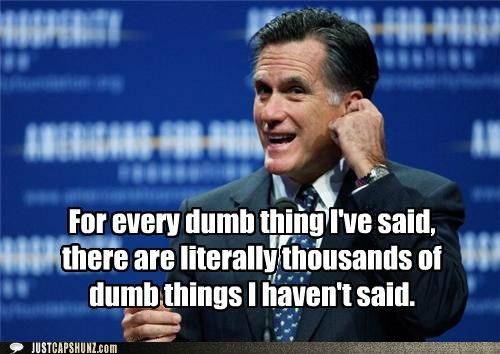 funny-captions-mitt-romney-literally-thousands-of-dumb-things-i-havent-said.jpg